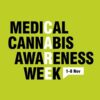 Medical Cannabis Awareness Week